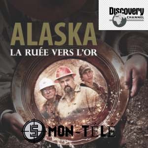 Alaska, la ruée vers l'or en replay streaming