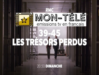39-45 Les Trésors perdus replay streaming